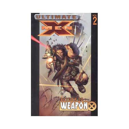 Ultimate X-Men Vol 02 Return To Weapon X