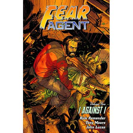 Fear Agent Vol 5 I Against I
