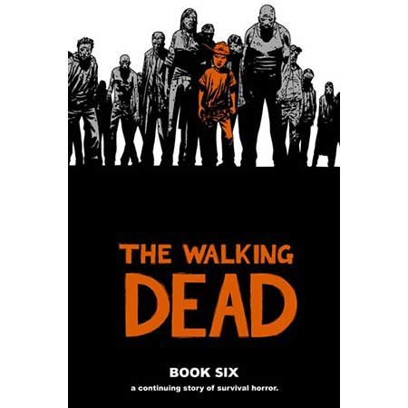 Walking Dead Book 06 Hardcover