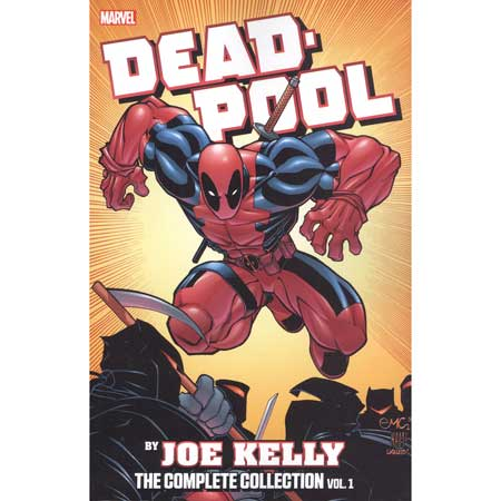 Deadpool By Joe Kelly Complete Collection Vol 1