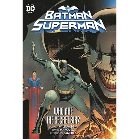Batman Superman Vol 1 Who Are The Secret Six