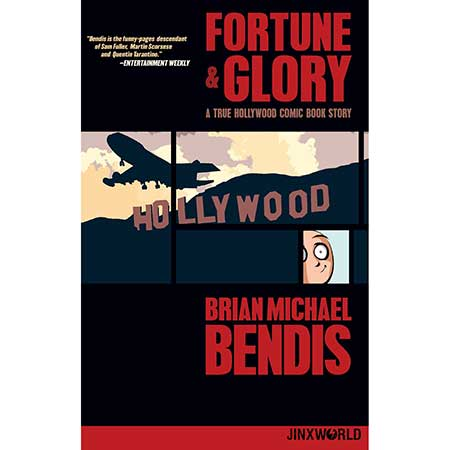 Fortune & Glory A True Hollywood Comic Book Story