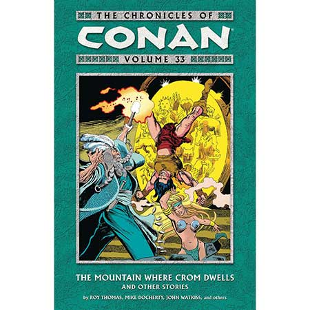 Chronicles Of Conan Vol 33 Mountain Where Crom Dwells