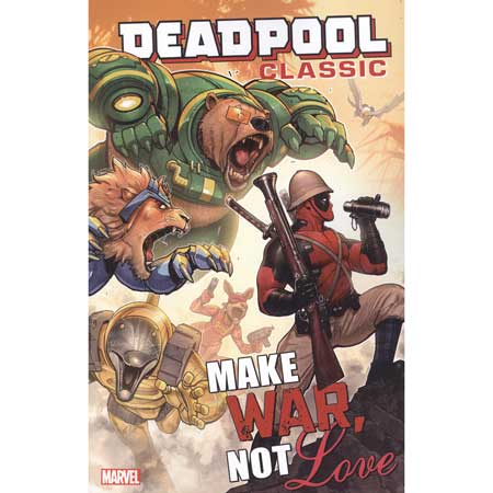 Deadpool Classic Vol 19 Make War Not Love