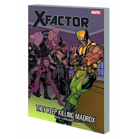 X-Factor Vol 15 They Keep Killing Madrox