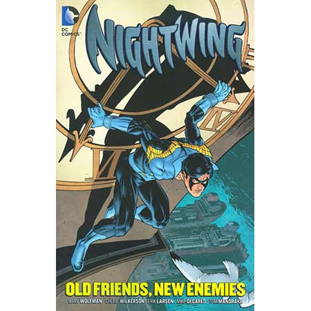 Nightwing Old Friends New Enemies