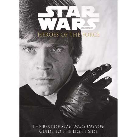 Best Of Star Wars Insider Vol 6 Heroes Of The Light Side Magazine