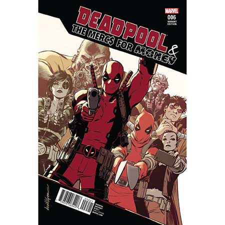 Deadpool And Mercs For Money #6 Lopez 1:25 Variant
