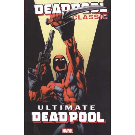 Deadpool Classic Vol 20 Ultimate Deadpool